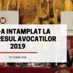 Ce s-a intamplat la Congresul Avocatilor 2019